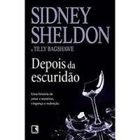 Depois da Escuridao - Sidney Sheldon / Tilly Bagshawe